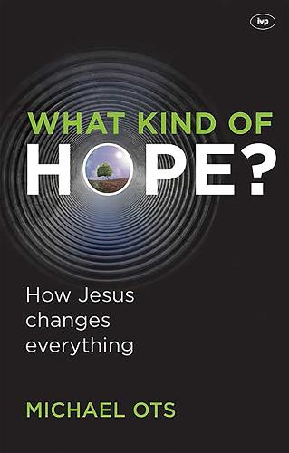 What Kind of Hope?: How Jesus Changes Everything (Paperback)