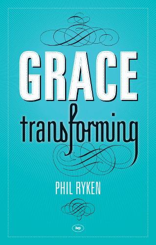 Grace Transforming (Paperback)