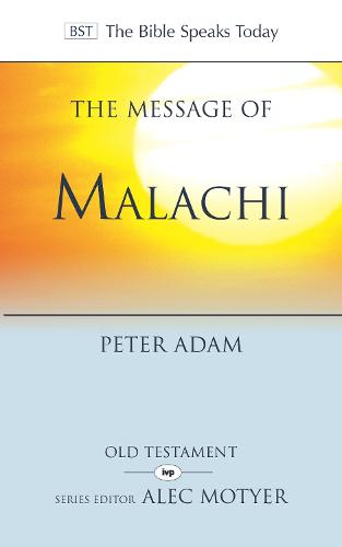 The Message of Malachi - The Bible Speaks Today (Paperback)