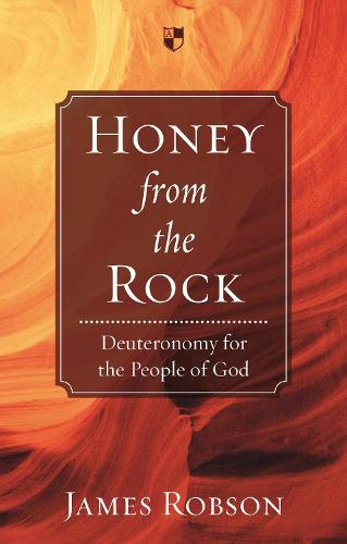 Honey from the Rock: Deuteronomy For The People Of God (Paperback)