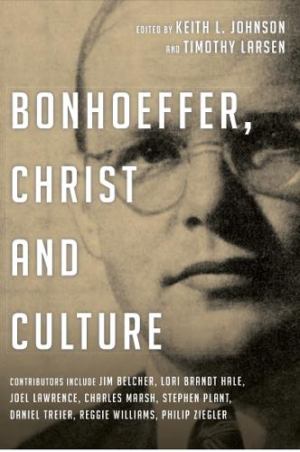 Bonhoeffer, Christ and Culture (Paperback)