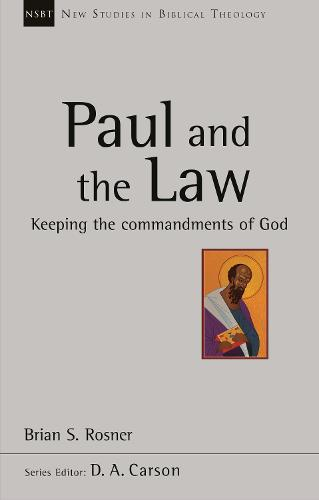 Paul and the Law: Keeping the Commandments of God - New Studies in Biblical Theology (Paperback)