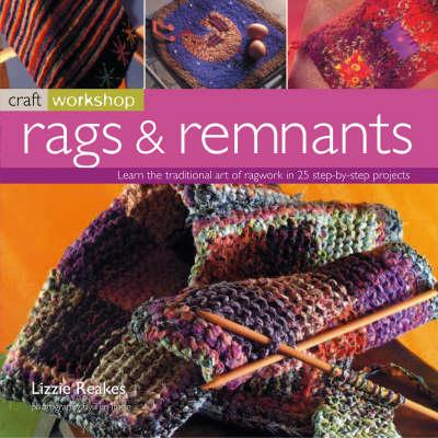 Rags and Remnants - Craft Workshop (Paperback)