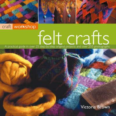 Felt Crafts - Craft Workshop (Paperback)