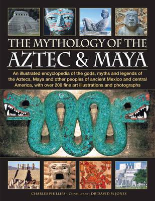 The Mythology of the Aztec and Maya (Paperback)