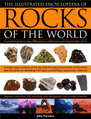 The Illustrated Encyclopedia of Rocks of the World: A Practical Guide to Over 160 Igneous, Metamorphic and Sedimentary Rocks (Paperback)