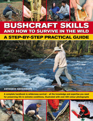 Bushcraft Skills and How to Survive in the Wild: A Step-by-step Practical Guide (Paperback)