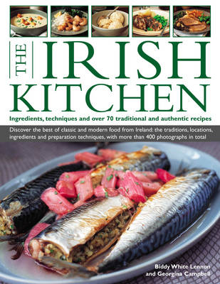 The Irish Kitchen: Ingredients, Techniques and Over 70 Traditional and Authentic Recipes - Discover the Best of Classic and Modern Food from Ireland (Paperback)