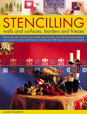Stencilling: Walls and Surfaces, Borders and Friezes (Paperback)