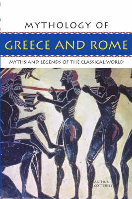 Mythology of Greece and Rome: Myths and Legends of the Classical World (Paperback)