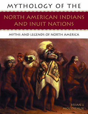 Mythology of the North American Indians and Inuit Nations: Myths and Legends of North America (Paperback)