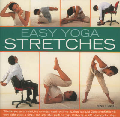 Easy Yoga Stretches: Instant Energy and Relaxation with Easy-to-follow Yoga Stretching Techniques (Paperback)
