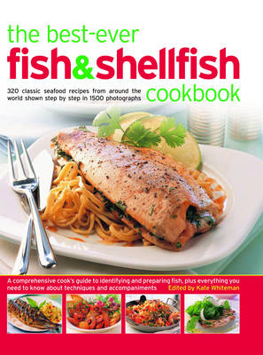 The Best-ever Fish and Shellfish Cookbook: A Comprehensive Cook's Guide to Identifying, Preparing and Serving Seafish, Freshwater Fish, Shellfish, Crustaceans and Molluscs (Paperback)