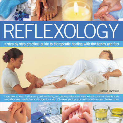 Reflexology: A Step-by-step Practical Guide to Therapeutic Healing with the Hands and Feet (Paperback)