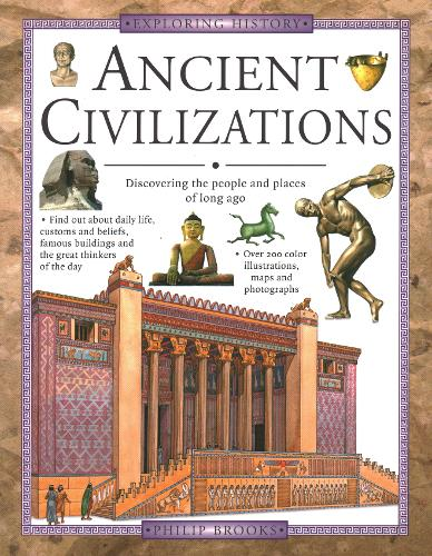 Ancient Civilizations: Discovering the People and Places of Long Ago - Exploring History (Paperback)