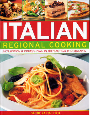 Italian Regional Cooking: 140 Traditional Dishes Shown in 250 Practical Photographs (Paperback)