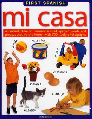 First Spanish: Mi Casa (Paperback)