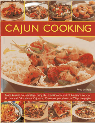 Cajun Cooking: From Gumbo to Jambalaya, Bring the Traditional Tastes of Louisiana to Your Kitchen with 50 Authentic Cajun and Creole Recipes (Paperback)