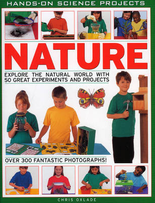 Nature: Explore the Natural World with 50 Great Experiments and Projects - Hands on Science (Paperback)