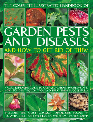 Complete Illustrated Handbook of Garden Pests and Diseases and How to Get Rid of Them (Paperback)