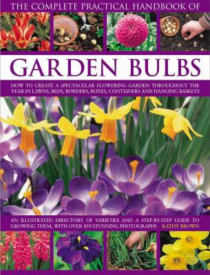 Complete Practical Handbook of Garden Bulbs (Paperback)
