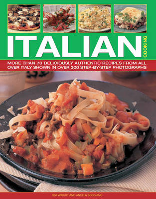 Italian Cooking: More Than 70 Deliciously Authentic Recipes from Across Italy (Paperback)