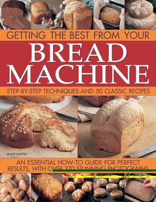 Bread Machine: Getting the Best from Your Bread Machine (Paperback)