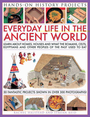 Home Life: Learn About Houses, Homes and What People Ate in the Past, with 30 Easy-to-make Projects and Recipes - Hands-on History Projects (Paperback)