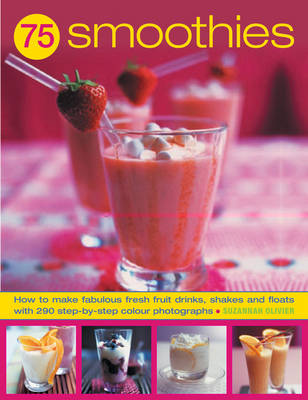 75 Super Smoothies: Fabulous Fresh Smoothies, Shakes and Floats (Paperback)
