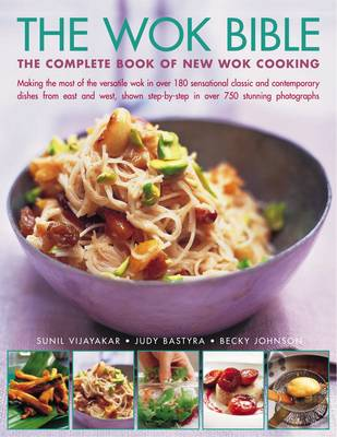 The Wok Bible: The Complete Book of New Wok Cooking (Paperback)
