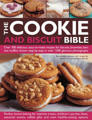 The Cookie and Biscuit Bible: Over 300 Delicious, Easy-to-make Recipes for Biscuits, Brownies, Bars and Muffins (Paperback)