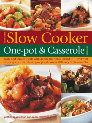 Best-ever Slow Cooker, One-pot and Casserole Cookbook: Tasty and Tender Meals with All the Nutrients Locked in (Paperback)