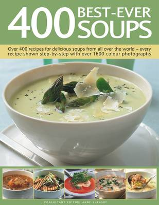 The Complete Book of 400 Soups: Over 400 Recipes for Delicious Soups from All Over the World (Paperback)