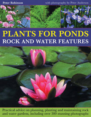 Plants for Ponds, Rock and Water Features (Paperback)