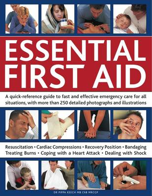 Essential First Aid: A Quick-reference Guide to Fast and Effective Emergency Care for All Situations, with More Than 250 Detailed Photographs and Illustrations (Paperback)