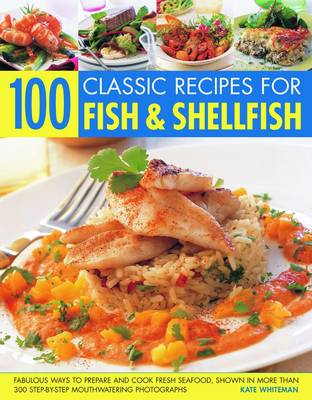 100 Classic Recipes for Fish and Shellfish (Paperback)