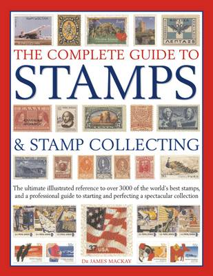 Complete Guide to Stamps and Stamp Collecting (Paperback)