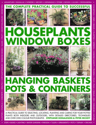 Complete Guide to Successful Houseplants, Window Boxes, Hanging Baskets, Pots and Containers (Paperback)