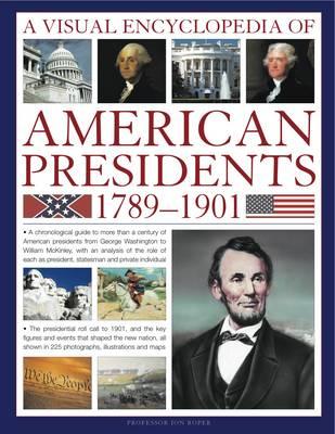 Visual Encyclopedia of American Presidents 1789-1901 (Paperback)