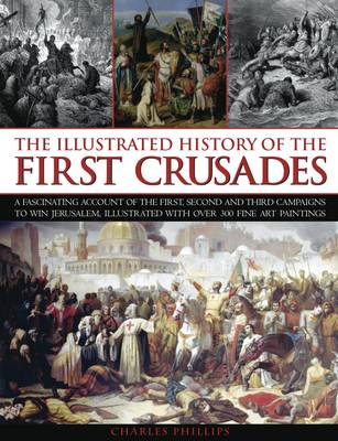Illustrated History of the First Crusades (Paperback)