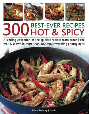 300 Best-Ever Hot & Spicy Recipes (Paperback)