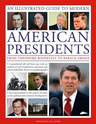 Illustrated Guide to Modern American Presidents (Paperback)