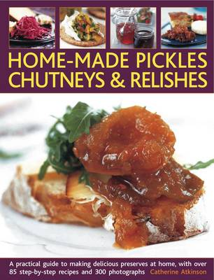 Home-Made Pickles, Chutneys and Relishes (Paperback)