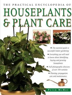 Practical Encyclopedia of Houseplants & Plant Care (Hardback)