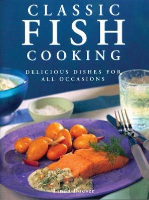 Classic Fish Cooking: Delicious dishes for all occasions (Paperback)