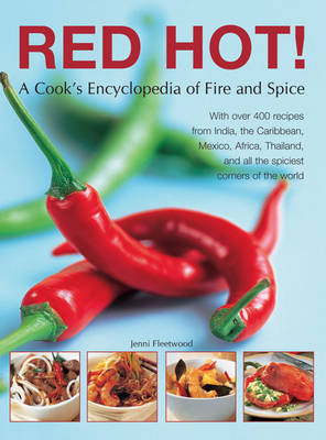 Red Hot!: A Cook's Encyclopedia of Fire and Spice (Paperback)