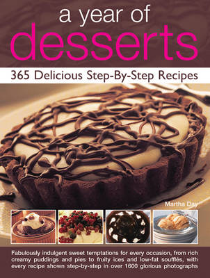 A Year of Desserts: 365 Delicious Step-by-Step Recipes (Hardback)