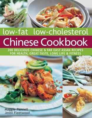 Low-fat low-cholesterol Chinese cookbook: 200 Delicious Chinese & far East Asian recipes for health, great taste, long life & fitness (Paperback)