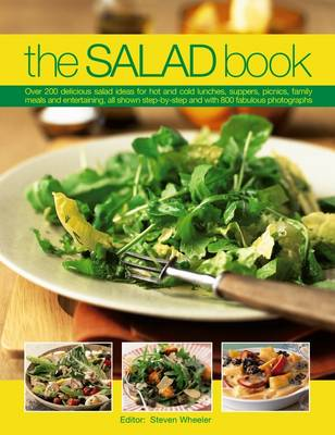 The Salad Book: Over 200 Delicious Salad Ideas for Hot and Cold Lunches, Suppers, Picnics, Family Meals and Entertaining, All Shown Step by Step with Over 800 Fabulous Photographs (Paperback)