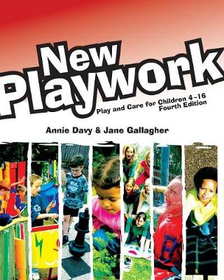 New Playwork: Play and Care for Children 4-16 (Paperback)